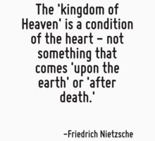 The 'kingdom of Heaven' is a condition of the heart - not something that comes 'upon the earth' or 'after death.' by Quotr