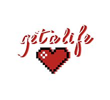 Get A Life Photographic Print