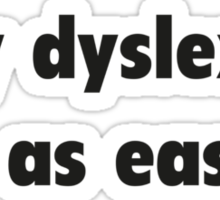 Overcoming My Dyslexia Was As Easy As 1...3...2 Sticker