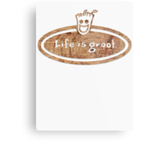 Life is Groot Metal Print