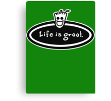 Life is Groot Canvas Print