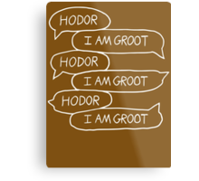 Hodor - I Am Groot Metal Print