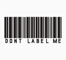 Don't label me. by DCPRODUCTION