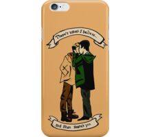 """""""There's What I Believe, and Then There's You"""" iPhone Case/Skin"""