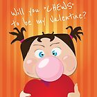 Will you chews to by my valentine? by StudioRenate