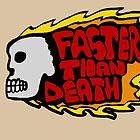 Faster than death fire by Logan81