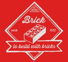 BRICK [verb] - to build with bricks by futuristicvlad