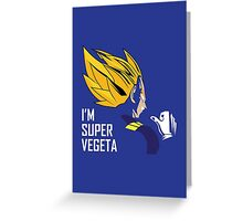 I'm Super Vegeta Greeting Card