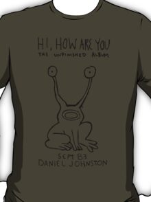 Hi, How Are You (Daniel Johnston) T-Shirt