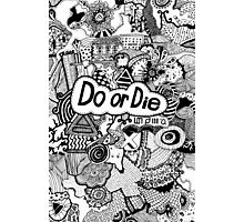 Do or Die Photographic Print