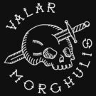 Valar Morghulis White Full Chest Emblem. by Aguvagu