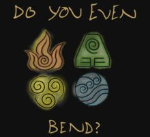 Do you even bend? by Caleb Baker
