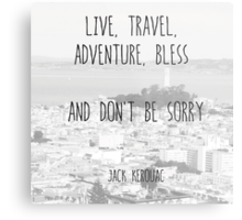 Live, Travel - by Jack Kerouac Metal Print
