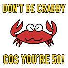 Funny 50th Birthday (Crabby) by thepixelgarden