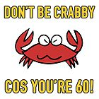 Funny 60th Birthday (Crabby) by thepixelgarden