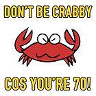 Funny 70th Birthday (Crabby) by thepixelgarden