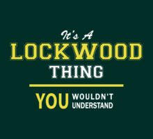 It's A LOCKWOOD thing, you wouldn't understand !! by satro