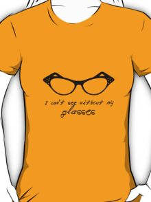 They're Prescription. . . T-Shirt