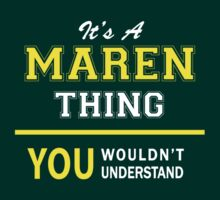 It's A MAREN thing, you wouldn't understand !! by satro