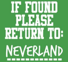 If Found, Please Return to Neverland by rexannakay