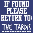 If Found, Please Return to The TARDIS by rexannakay