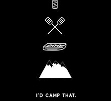 I'd Camp That Too by GiveMore