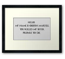 You Killed My Sister...Prepare to Die!  Framed Print