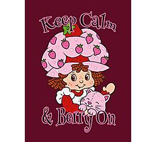 Keep Calm and Berry On Photographic Print