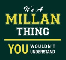 It's A MILLAN thing, you wouldn't understand !! by satro