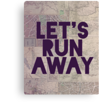 Let's Run Away x Map Canvas Print