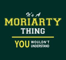 It's A MORIARTY thing, you wouldn't understand !! by satro