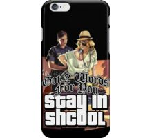 Stay In Shcool iPhone Case/Skin