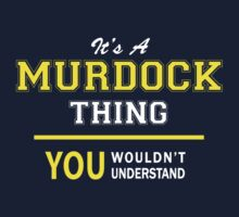 It's A MURDOCK thing, you wouldn't understand !! by satro