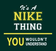 It's A NIKE thing, you wouldn't understand !! by satro