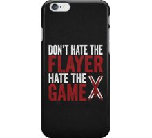 Don't Hate The Flayer iPhone Case/Skin