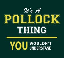 It's A POLLOCK thing, you wouldn't understand !! by satro