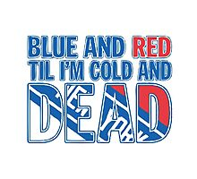 Blue and Red Til I'm Cold And Dead NYR  Photographic Print