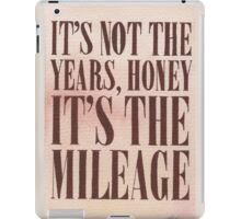 It's The Milage iPad Case/Skin