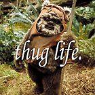 Thug Life  by Samantha Lusher