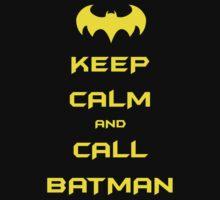Keep Calm and Call Batman by generalroshambo
