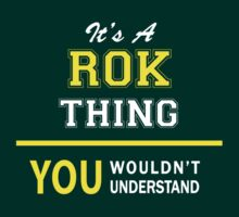 It's A ROK thing, you wouldn't understand !! by satro