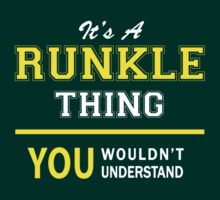 It's A RUNKLE thing, you wouldn't understand !! by satro