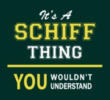 It's A SCHIFF thing, you wouldn't understand !! by satro