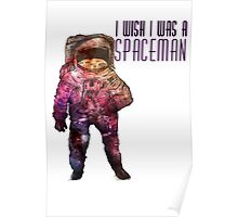 I wish I was a spaceman- Nebula print Poster