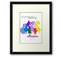 Be a Heroine! Framed Print