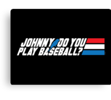 Johnny, Do You Play Baseball? Canvas Print