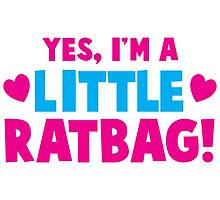 Yes I'm a little RATBAG! by jazzydevil