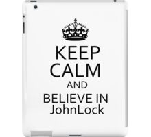 Keep Calm and Believe in JohnLock iPad Case/Skin