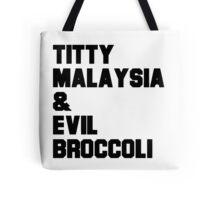 Titty Malaysia & Evil Broccoli  Tote Bag