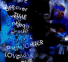 Blue Life Time Travel Laughter Love by Ian Mooney